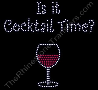 Is it Cocktail Time? with Red Wine - Rhinestone Transfer