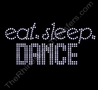 eat. sleep. DANCE - Rhinestone Transfer
