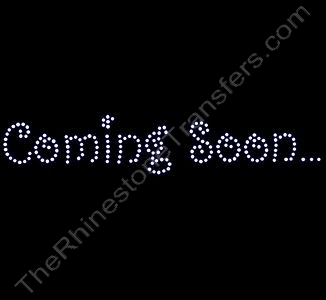 Coming Soon - Rhinestone Design File Download
