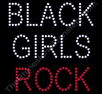 BLACK GIRLS ROCK - Single Row - ss16 Stones - Rhinestone Transfer