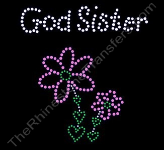 God Sister with Flowers - Rhinestone Transfer