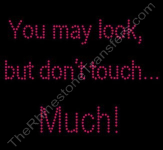 You may look, but don't touch... MUCH! - Rhinestone Design File Download
