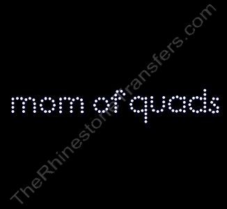 mom of quads - Rhinestone Transfer