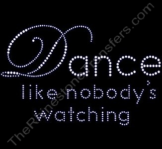 Dance like nobody's watching - Clear - Rhinestone Transfer