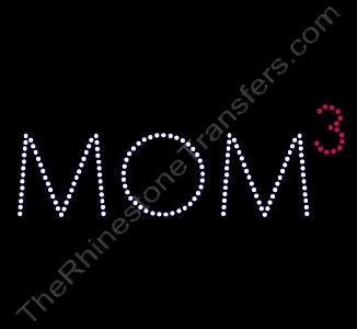 MOM to the Power of 3 - Rhinestone Transfer