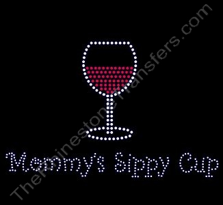 Mommy's Sippy Cup - with Red Wine - Rhinestone Transfer