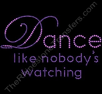 Dance like nobody's watching - Pink - Rhinestone Transfer