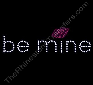 be mine - with Kiss - Rhinestone Transfer