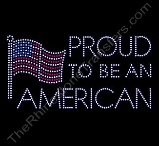 PROUD TO BE AN AMERICAN - Rhinestone Transfer