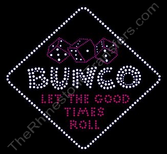 BUNCO LET THE GOOD TIMES ROLL - Rhinestone Transfer