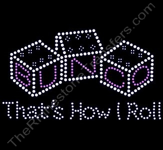 BUNCO That's How I Roll - Rhinestone Transfer