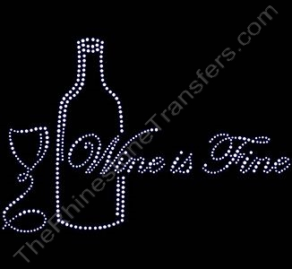 Wine is Fine - with Wine Bottle and Glass - Rhinestone Transfer