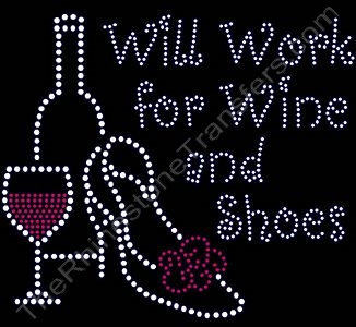 Will Work for Wine and Shoes - Rhinestone Transfer
