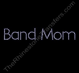 Band Mom - Upper and Lower Case - Rhinestone Transfer