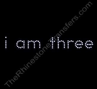 i am three - Rhinestone Transfer