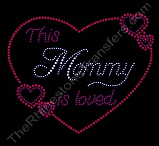 This Mommy is loved - Rhinestone Transfer