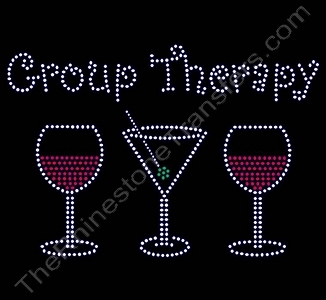 Group Therapy - with Red Wine and Martini - Rhinestone Transfer