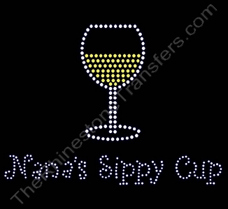 Nana's Sippy Cup - with White Wine - Rhinestone Transfer