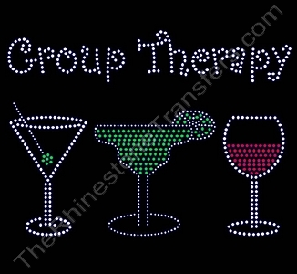 Group Therapy - with Martini Margarita and Wine - Rhinestone Transfer