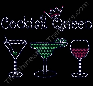 Cocktail Queen - with Martini Margarita and Wine - Rhinestone Transfer