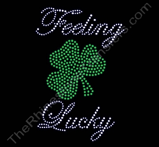 Feeling Lucky - with Shamrock - Rhinestone Transfer