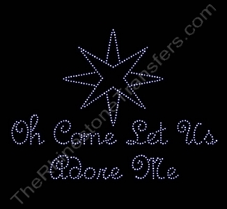 Oh Come Let Us Adore Me - Rhinestone Transfer