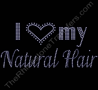I Heart my Natural Hair - Rhinestone Transfer