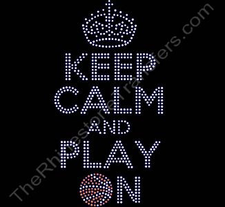 KEEP CALM AND PLAY ON - with Basketball - Rhinestone Design File Download