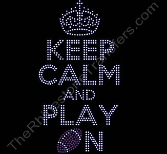 KEEP CALM AND PLAY ON - with Football - Rhinestone Design File Download