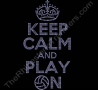 KEEP CALM AND PLAY ON - with Volleyball - Rhinestone Design File Download