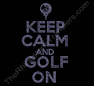 KEEP CALM AND GOLF ON - with Golf Ball on Tee - Rhinestone Design File Download