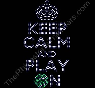 KEEP CALM AND PLAY ON - with Tennis Ball - Rhinestone Design File Download