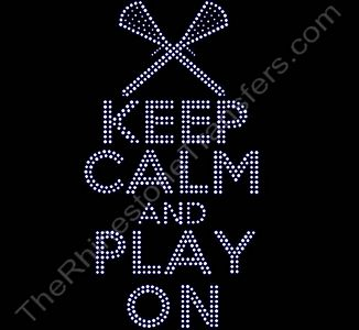 KEEP CALM AND PLAY ON - with LaCrosse Sticks - Rhinestone Design File Download