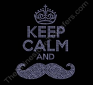KEEP CALM AND Mustache - with Crown - Rhinestone Transfer