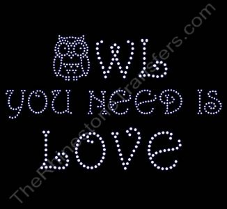 OWL YOU NEED IS LOVE - with Owl - Rhinestone Transfer