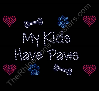 My Kids Have Paws - Color- Rhinestone Transfer
