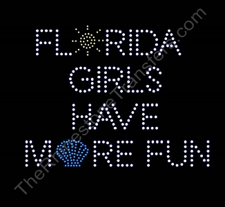 Florida Girls Have More Fun - Rhinestone Transfer