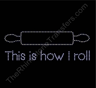 This is How I Roll - Rhinestone Transfer