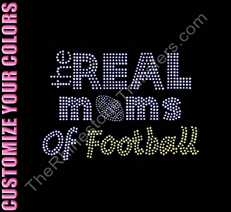 The Real Moms of Football - CUSTOMIZE YOUR COLORS - Rhinestone Transfer
