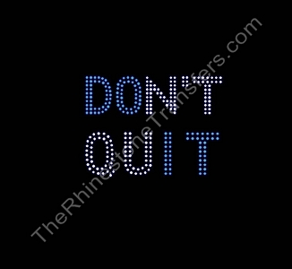 DON'T QUIT - Rhinestone Transfer