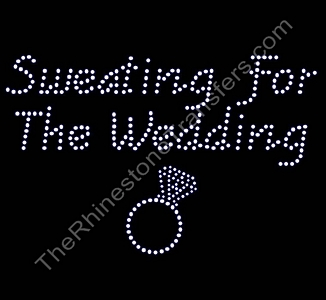 Sweating For The Wedding - With Ring - Rhinestone Transfer