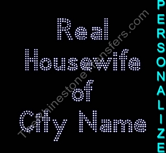 Real Housewife - Custom Text - Double Line - Rhinestone Transfer
