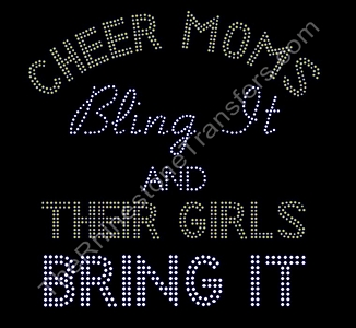 Cheer Moms Bling It and Their Girls Bring It - Rhinestone Transfer