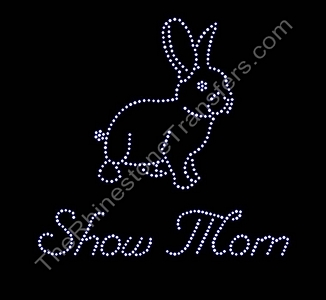 Show Mom - with Rabbit -  Nuptial Font - Rhinestone Transfer
