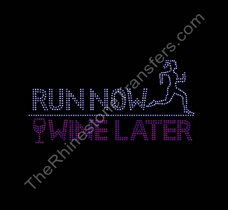 Run Now Wine Later - Small - Rhinestone Transfer