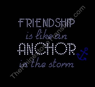 Friendship Is Like An Anchor In The Storm - Rhinestone Transfer