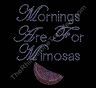 Mornings Are For Mimosa - Rhinestone Transfer