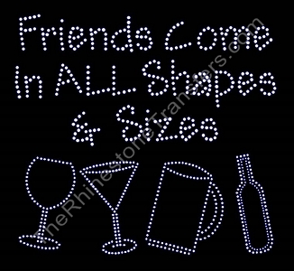 Friends Come in All Shapes & Sizes - Rhinestone Transfer