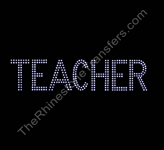TEACHER - 2 Rows of Stones - 2.1 Inches Tall - Rhinestone Transfer