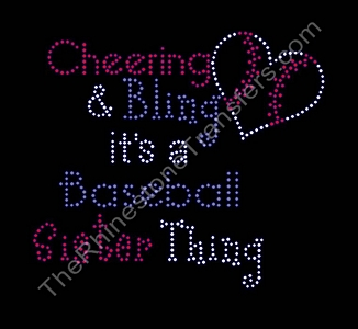 Cheering and Bling - It's a Baseball Sister Thing - With Baseball - Rhinestone Transfer